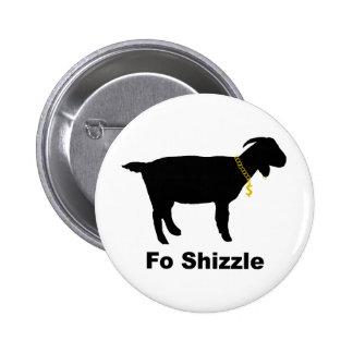 Cabra de Fo Shizzle Pin Redondo De 2 Pulgadas