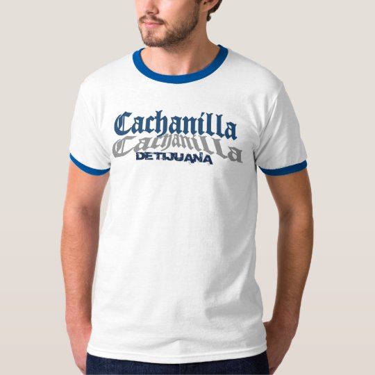 Cachanilla De Tijuana T-Shirt