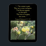 """Cactus Flowers Song of Solomon Magnet<br><div class=""""desc"""">This inspirational magnet shows a garden of lovely spring cactus flowers. The Bible verse reference is Song of Solomon 2:11-12 which says,  &quot;... The winter is past; the rain is over and gone. The flowers appear on the earth,  the time of singing has come... &quot;</div>"""