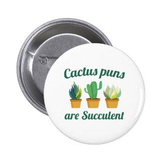 Cactus Puns Are Succulent Pinback Button