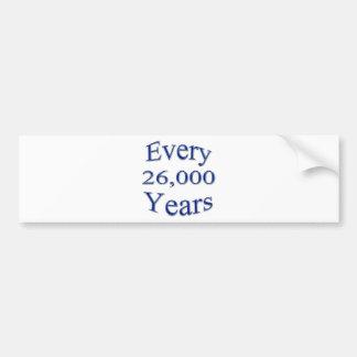 Cada 26000 años etiqueta de parachoque