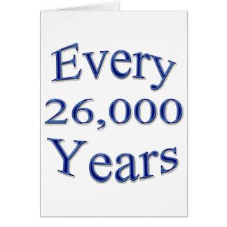 Cada 26000 años tarjeta de felicitación