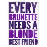 Cada Brunette necesita a un Blonde Felicitacion