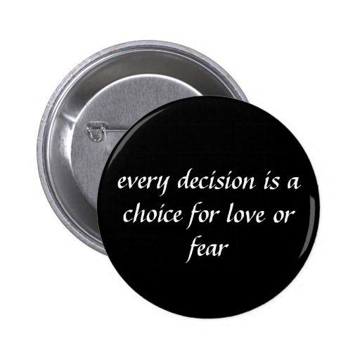 cada decisión es una opción para el amor o el mied pins