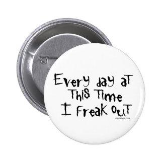 Cada día en este tiempo que freak hacia fuera abot pin redondo 5 cm