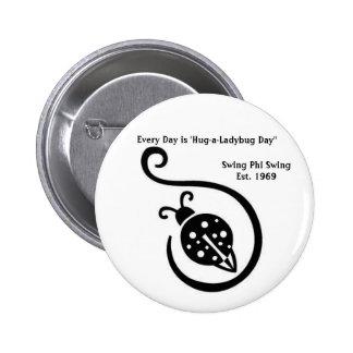 Cada día es 'botón del día de la Abrazo-uno-Mariqu Pin Redondo De 2 Pulgadas