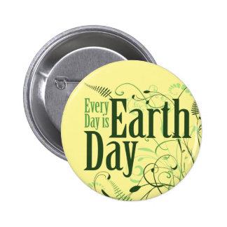 Cada día es Día de la Tierra Pin Redondo De 2 Pulgadas