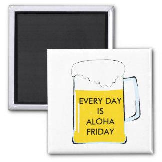 Cada día es hawaiana viernes imán cuadrado