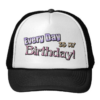 Cada día es mi cumpleaños gorras