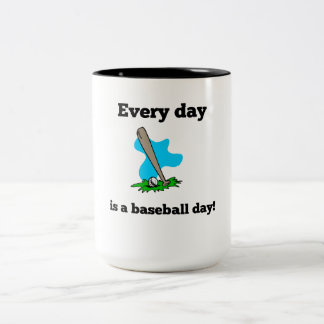 Cada día es un día del béisbol taza dos tonos