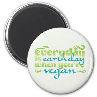 Cada día es vegano del Día de la Tierra Imán Redondo 5 Cm