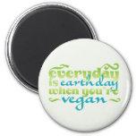 Cada día es vegano del Día de la Tierra Imanes