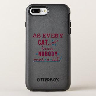Cada dueño del gato sabe que nadie posee un gato funda OtterBox symmetry para iPhone 7 plus
