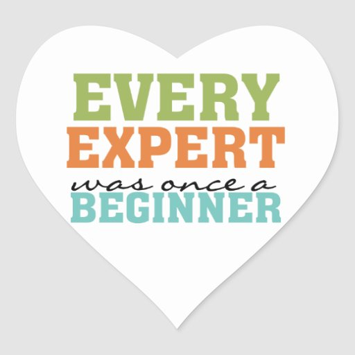 Cada experto era una vez un principiante pegatina corazon