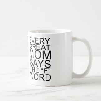 Cada gran mamá dice la palabra de F Taza Básica Blanca