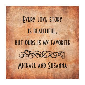 Cada Love Story es cita personalizada hermosa Lona Estirada Galerias