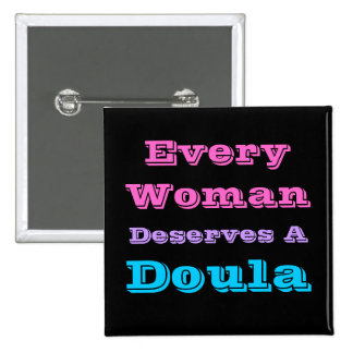 Cada mujer merece botón de un Doula Pin