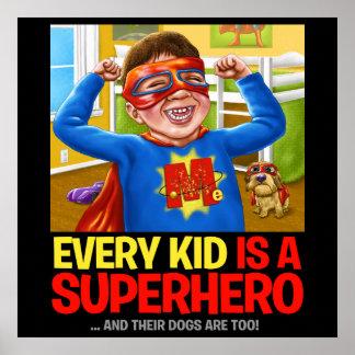 ¡Cada niño es un super héroe… y sus perros están t Póster