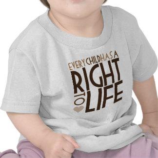Cada niño tiene una DERECHA A LA VIDA Camisetas