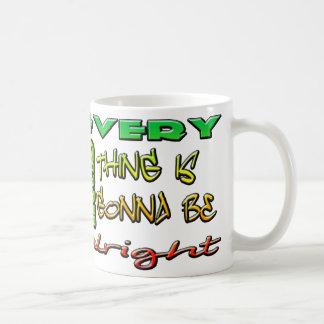 Cada pequeña cosa va a estar bien asalta taza de café