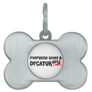 Cada uno ama a un chica de Decatur IL Placa De Mascota