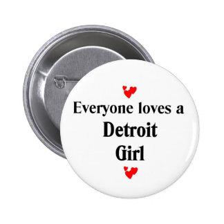 Cada uno ama a un chica de Detroit Pin Redondo De 2 Pulgadas