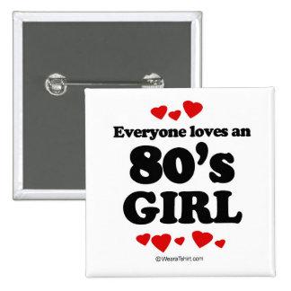 Cada uno ama a un chica de los años 80 pin