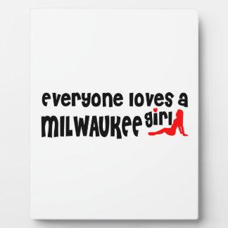 Cada uno ama a un chica de Milwaukee Placa Para Mostrar