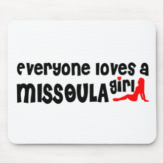 Cada uno ama a un chica de Missoula Mousepad
