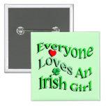Cada uno ama a un chica irlandés pin