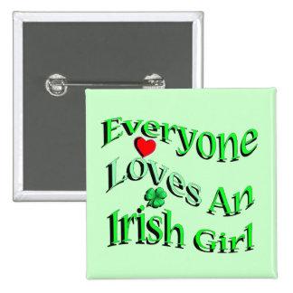 Cada uno ama a un chica irlandés pin cuadrada 5 cm