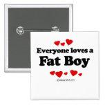 Cada uno ama a un muchacho gordo pins