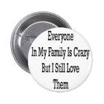 Cada uno en mi familia está loco pero todavía amo  pin