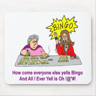 Cada uno grita bingo mousepads