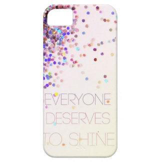 """""""Cada uno merece brillar"""" el caso del iPhone del iPhone 5 Fundas"""