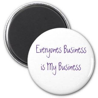Cada uno negocio es mi negocio imán redondo 5 cm