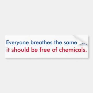Cada uno respira el mismo aire; debe ser… pegatina para auto
