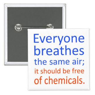 Cada uno respira el mismo aire; pin cuadrado