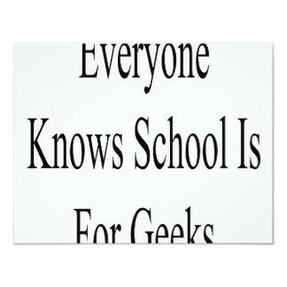 """Cada uno sabe que la escuela está para los frikis invitación 4.25"""" x 5.5"""""""