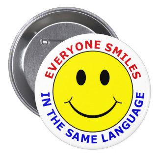 Cada uno sonríe en la misma lengua pin redondo de 3 pulgadas