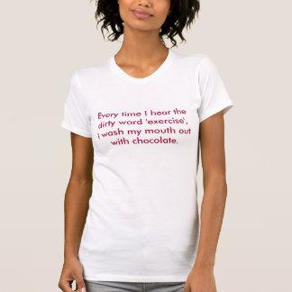 Cada vez que oigo la palabra sucia ejercicio I Camiseta
