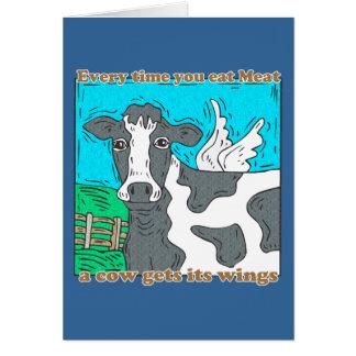 Cada vez que usted come la carne una vaca consigue felicitacion