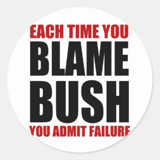 Cada vez que usted culpa Bush Etiquetas Redondas