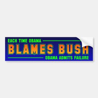 Cada vez que usted culpa Bush Pegatina Para Auto