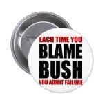 Cada vez que usted culpa Bush Pin