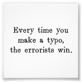Cada vez que usted hace que un error tipográfico arte fotográfico