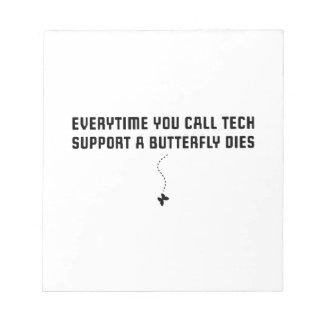 Cada vez que usted llama el soporte técnico bloc de papel