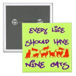 Cada vida debe tener nueve gatos pins