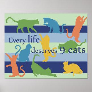 Cada vida merece humor divertido del gato de 9 póster
