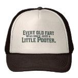 Cada viejo Fart era una vez apenas un pequeño Poot Gorras